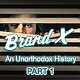 Brand X - Special: An Unorthodox History - Part 1
