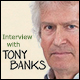 Tony Banks - Interview: A Chord Too Far - 2015