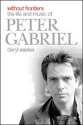 Without Frontiers<br> The Life And Music Of Peter Gabriel<br>Book by Daryl Easlea