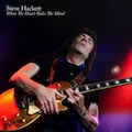 STEVE HACKETT<br>When The Heart Rules The Mind 2018