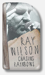 Ray Wilson Chasing Rainbows