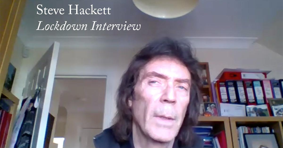STEVE HACKETT - Lockdown Interview